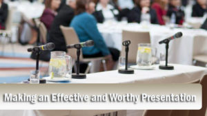 Making an Effective and Worthy Presentation