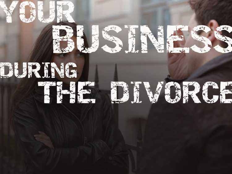 What Happens to Your Business When Your Marriage Comes to an End?